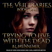Trying To Live With The Dead - B.L. Brunnemer