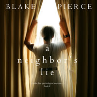 A Neighbor's Lie - Blake Pierce