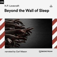Beyond the Wall of Sleep - H.P. Lovecraft