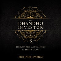 The Dhandho Investor: The Low-Risk Value Method to High Returns - Mohnish Pabrai