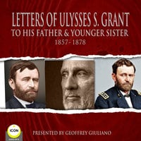 Letter Of Ulysses S. Grant To His Father & Younger Sister 1857-1878 - Ulysses S. Grant