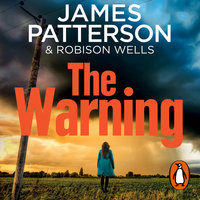The Warning - James Patterson,Robinson Wells