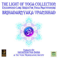 The Light Of Yoga Collection– Brihadarnyaka Upanishad - Unknown