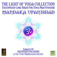 The Light Of Yoga Collection– Mandaka Upanishad - Unknown