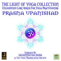 The Light Of Yoga Collection– Prasna Upanishad - Unknown