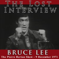 The Lost Interview: Bruce Lee - Bruce Lee,Pierre Burton