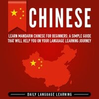 Chinese: Learn Mandarin Chinese for Beginners - Simple Language Learning