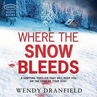 Where the Snow Bleeds - Wendy Dranfield