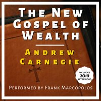 The New Gospel of Wealth - Andrew Carnegie