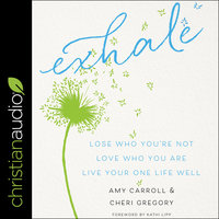 Exhale - Amy Carroll,Cheri Gregory
