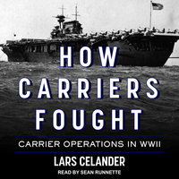 How Carriers Fought - Lars Celander