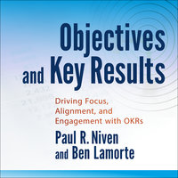 Objectives and Key Results - Ben Lamorte,Paul R. Niven
