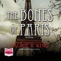The Bones of Paris - Laurie R. King