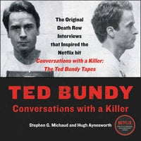 Ted Bundy: Conversations with a Killer - Stephen G. Michaud,Hugh Aynesworth
