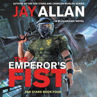 The Emperor's Fist: A Blackhawk Novel - Jay Allan