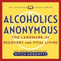 Alcoholics Anonymous: The Landmark of Recovery and Vital Living - Mitch Horowitz