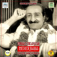 Embrace the Avatar Meher Baba: Divine Discourses - Geoffrey Giuliano