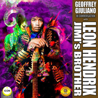 Geoffrey Giuliano in Conversation with Leon Hendrix – Jimi's Brother - Geoffrey Giuliano