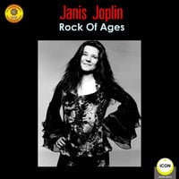 Janis Joplin: Rock of Ages - Geoffrey Giuliano