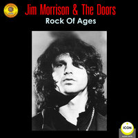 Jim Morrison & the Doors: Rock of Ages - Geoffrey Giuliano