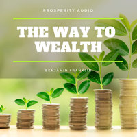 The Way to Wealth - Benjamin Franklin