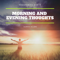 Morning and Evening Thoughts - James Allen