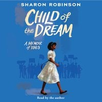 Child of the Dream (Turning 13 in 1963) - Sharon Robinson