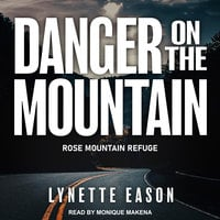 Danger on the Mountain - Lynette Eason