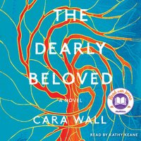 The Dearly Beloved: A Novel - Cara Wall
