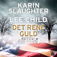 Det rene guld - Lee Child & Karin Slaughter,Karin/Lee Slaughter/Child
