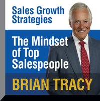 The Mindset of Top Salespeople - Brian Tracy