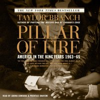 Pillar of Fire: America in the King Years 1963–65 - Taylor Branch
