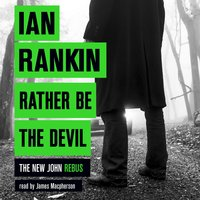 Rather Be the Devil - Ian Rankin