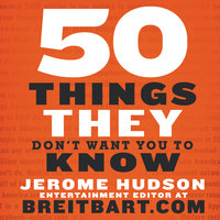 50 Things They Don't Want You to Know - Jerome Hudson