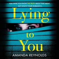 Lying To You - Amanda Reynolds