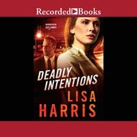 Deadly Intentions - Lisa Harris