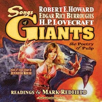 Songs of Giants: The Poetry of Pulp - Edgar Rice Burroughs,H.P. Lovecraft,Robert E. Howard
