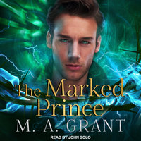 The Marked Prince - M.A. Grant
