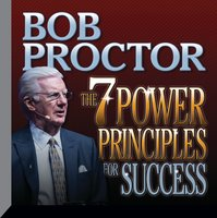 The 7 Power Principles for Success - Bob Proctor