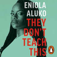 They Don't Teach This - Eniola Aluko