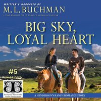 Big Sky, Loyal Heart - M.L. Buchman