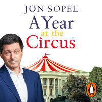 A Year At The Circus - Jon Sopel