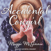 Accidental Cowgirl - Maggie McGinnis