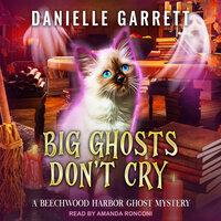 Big Ghosts Don't Cry - Danielle Garrett