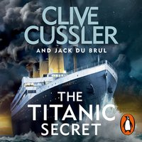 The Titanic Secret - Clive Cussler,Jack Du Brul