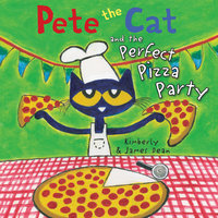 Pete the Cat and the Perfect Pizza Party - James Dean,Kimberly Dean