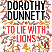 To Lie with Lions - Dorothy Dunnett