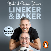 Behind Closed Doors: Life, Laughs and Football - Gary Lineker,Danny Baker