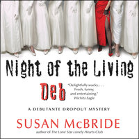 Night of the Living Deb: A Debutante Dropout Mystery - Susan McBride