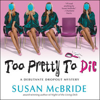 Too Pretty to Die: A Debutante Dropout Mystery - Susan McBride